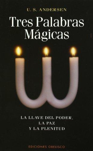 Tres palabras mágicas (NUEVA CONSCIENCIA)