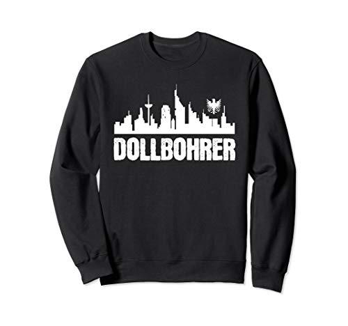 Dollbohrer Hessische Sprüche Wörter Frankfurt Hessentag Sweatshirt