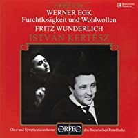Egk - Furchtlosigkeit und Wohlwollen by Fritz Wunderlich (2001-10-22)