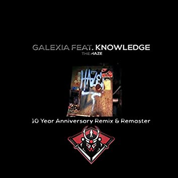 Galexia Feat. Knowledge - The Haze (Remixed & Remastered)