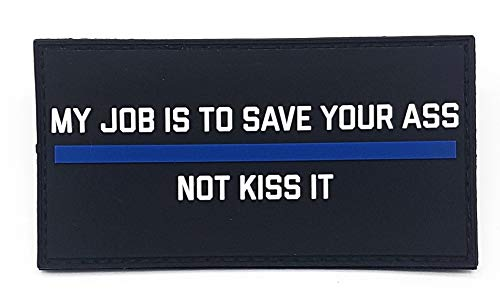 My Job is to Save Your Ass Not Kiss It PVC Patch