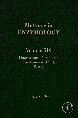 Fluorescence Fluctuation Spectroscopy (FFS) Part B (Volume 519) (Methods in Enzymology, Volume 519, Band 519)