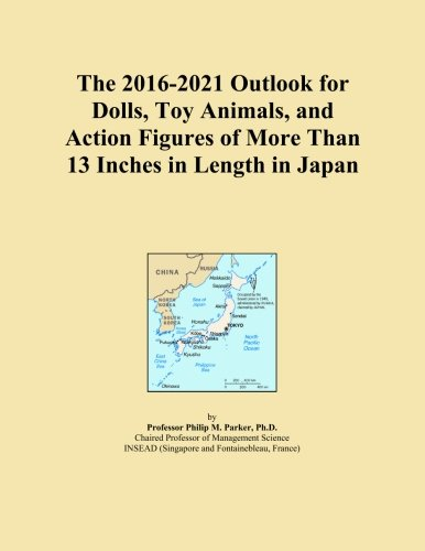 The 2016-2021 Outlook for Dolls, Toy Animals, and Action Figures of More Than 13 Inches in Length in Japan
