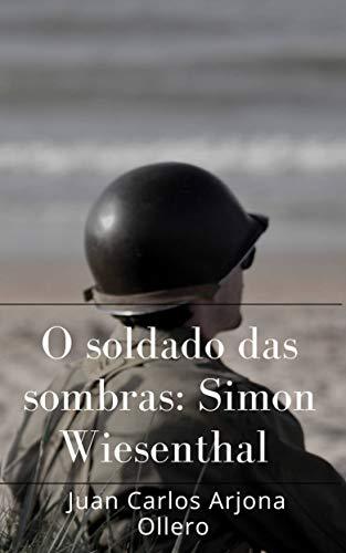 O soldado das sombras: Simon Wiesenthal