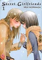 Secret Girlfriends Vol.1 de Milk Morinaga