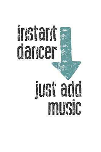 Instant Dancer, Just Add Music: 2019 Weekly Planner Created Just for Dancers and Dance Teachers
