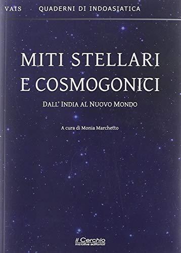 Miti stellari e cosmogonici. Dall'India al nuovo mondo
