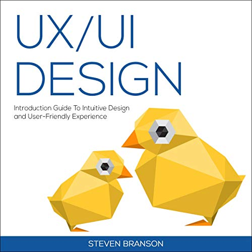 UX / UI Design: Introduction Guide to Intuitive Design and User-Friendly Experience cover art