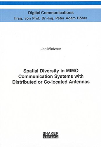 Spatial Diversity in MIMO Communication Systems with Distributed or Co-located Antennas (Digital Communications)
