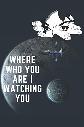 Where who you are i watching you Notebook