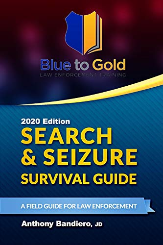 Compare Textbook Prices for Search & Seizure Survival Guide: A Field Guide for Law Enforcement 2018 Edition ISBN 9781981950256 by Bandiero, Anthony