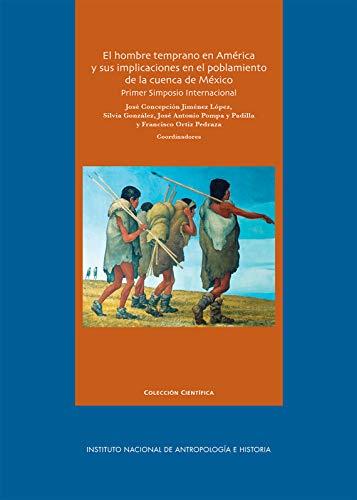 El hombre temprano en América y sus implicaciones en el poblamiento de la cuenca de México (Antropología física)