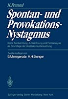 Spontan- und Provokations-Nystagmus: Seine Beobachtung, Aufzeichnung und Formanalyse als Grundlage der Vestibularisuntersuchung