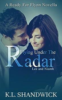 Flying Under The Radar (Lee and Niamh): A Ready For Flynn Novella by [K.L. Shandwick]