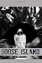 Goose Island: In The Shadows