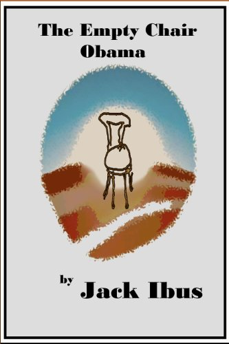 Book: The Empty Chair Obama by Jack Ibus
