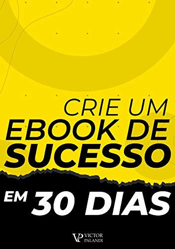 Crie um eBook de Sucesso em 30 Dias