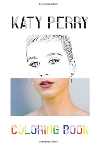 Katy Perry Coloring Book: Colouring Picture Book For One and Only Fans