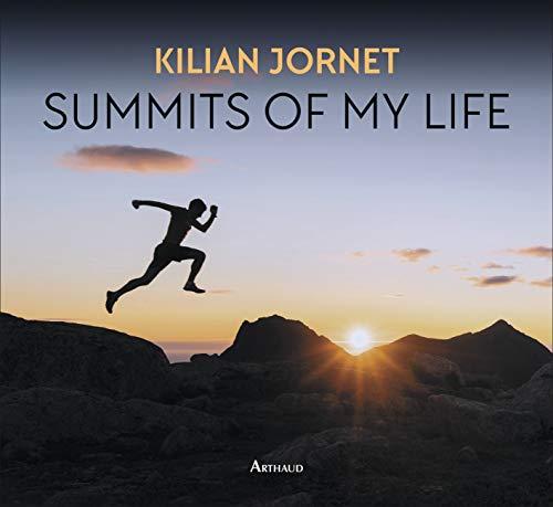 Summits of my life : Rêves et défis en montagne (La Traversée des Mondes)