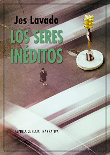Los seres inéditos: 105 (Narrativa)