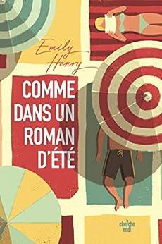 Comme dans un roman d'été (French Edition) by [Emily HENRY, Anne LE BOT]