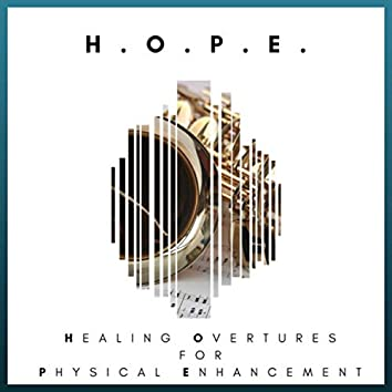 H.O.P.E. (Healing Overtures For Physical Enhancement)