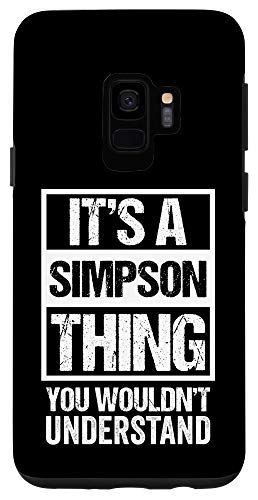 Galaxy S9 It's A Simpson Thing You Wouldn't Understand - Family Name Case