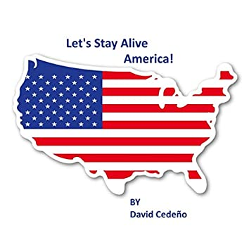 Let's Stay Alive America