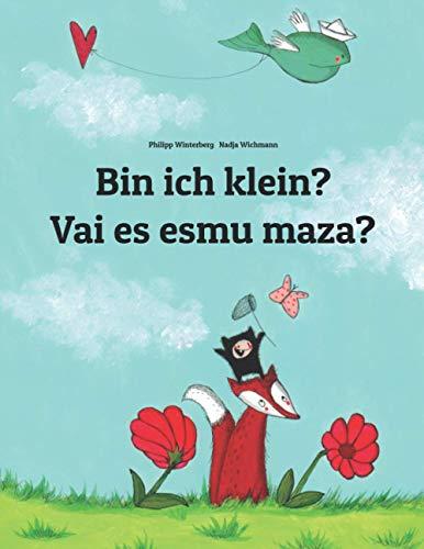 Bin ich klein? Vai es esmu maza?: Kinderbuch Deutsch-Lettisch (zweisprachig/bilingual) (Weltkinderbu