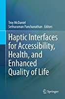 Haptic Interfaces for Accessibility, Health, and Enhanced Quality of Life