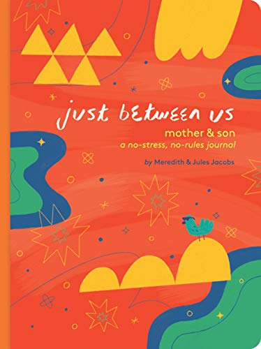 Just Between Us: Mother & Son: A No-Stress, No-Rules Journal (Mom and Son Journal, Kid Journal for Boys, Parent Child Bonding Activity)