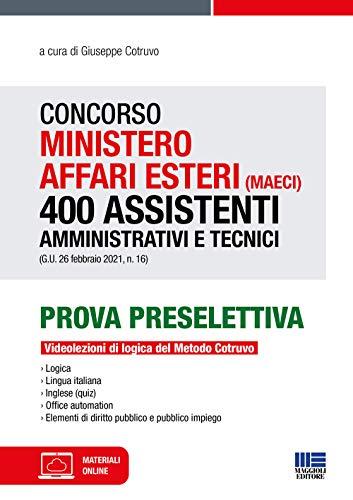 Concorso Ministero Affari Esteri (MAECI) 400 Assistenti Amministrativi e Tecnici. Prova Preselettiva con Videolezioni di Logica del Metodo Cotruvo