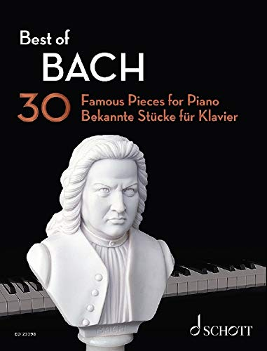 Best of Bach: 30 Famous Pieces for Piano. Klavier. (Best of Classics)