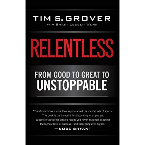 Relentless: From Good to Great to Unstoppable [Lingua inglese]