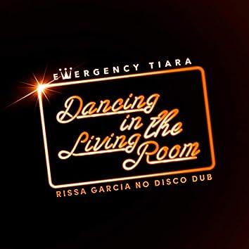 Dancing in the Living Room (Rissa Garcia No Disco Dub)