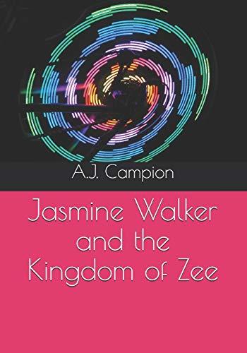 Jasmine Walker and the Kingdom of Zee