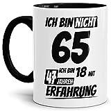 Geburtstags-Tasse'Ich bin 65 mit 47 Jahren Erfahrung' Innen & Henkel Schwarz/Geburtstags-Geschenk/Geschenk-Idee/Lustig/mit Spruch/Witzig/Spaß/Beste Qualität - 25 Jahre Erfahrung