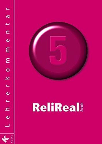 Reli Realschule Band 5 - Lehrerkommentar: Unterrichtswerk für katholische Religionslehre an Realschulen in den Klassen 5 - 10