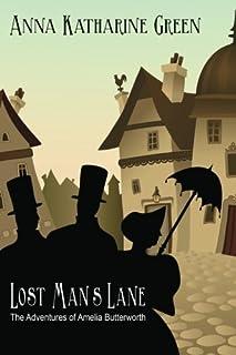 Lost Man's Lane: The Adventures of Amelia Butterworth, Volume 2