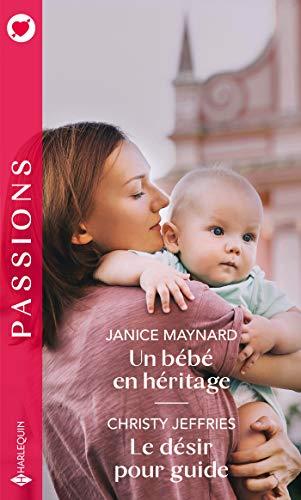 Un bébé en héritage - Le désir pour guide (Passions) (French Edition)