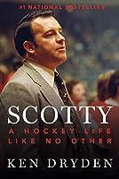Scotty: A Hockey Life Like No Other