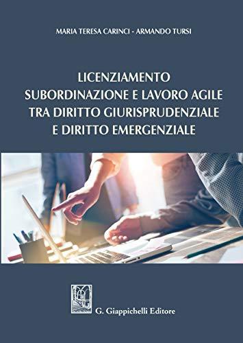 Licenziamento, subordinazione e lavoro agile tra diritto giurisprudenziale e diritto emergenziale