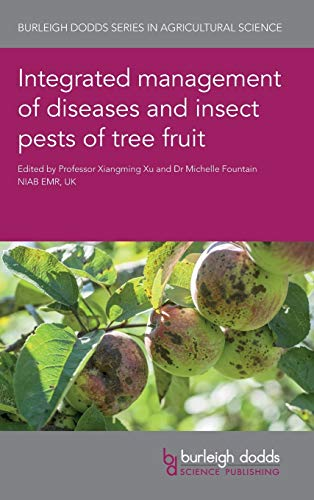 Integrated Management of Diseases and Insect Pests of Tree Fruit (Burleigh Dodds Series in Agricultural Science, Band 68)