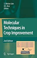 Molecular Techniques in Crop Improvement: 2nd Edition