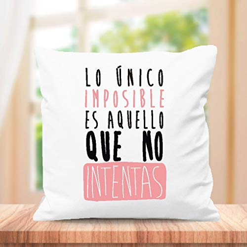 SUPER STICKER Funda de cojin con Frase Original, lo Unico Imposible es aquello Que no intentas