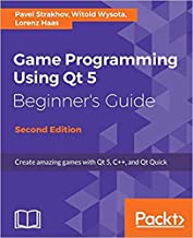 [1788399994] [9781788399999] Game Programming using Qt 5 Beginner's Guide: Create amazing games with Qt 5, C++, and Qt Quick, 2nd Edition-Paperback