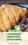 44 Deliciosas Recetas Para La Dieta Dukan : Recetas De Fase De Ataque - Recetas De Fase De Crucero - Recetas De Fase De Consolidación - Plan De Comidas Para La Dieta Dukan Para Bajar De Peso