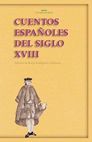 Cuentos Españoles Del Siglo XVIII: 37 (Akal Literaturas)