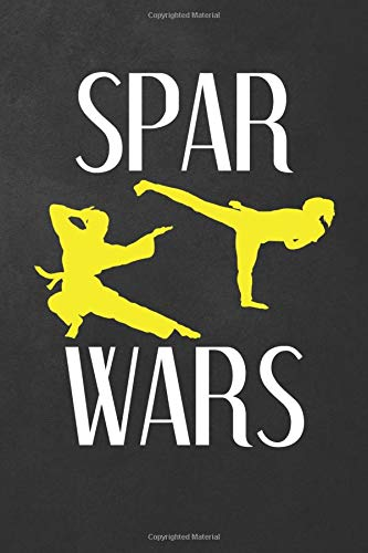 Spar Wars: Karate Journal Sparing Gifts for Girls Blank Line