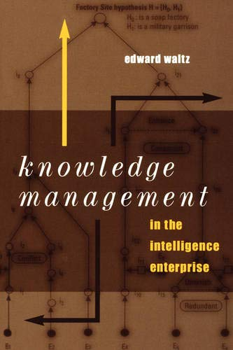 Compare Textbook Prices for Knowledge Management in the Intelligence Enterprise Artech House Information Warfare Library Illustrated Edition ISBN 9781580534949 by Edward Waltz